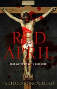 Cover image of Red April by Santiago Roncagliolo
